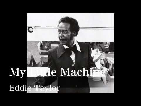 My Little Machine - Eddie Taylor