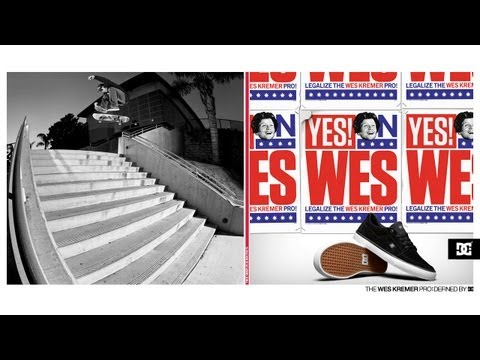 DC SHOES: YES ON WES - LEGALIZE THE WES KREMER PRO!