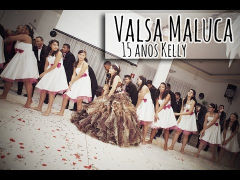 Kelly 15 anos Valsa Maluca