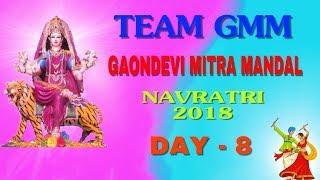 GAONDEVI MITRA MANDAL DANDIYA 2018 DAY - 8