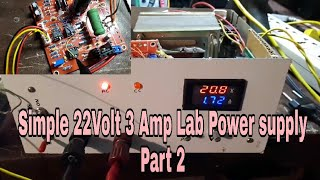 Simple Lab power supply 0 to 22 volt 2mA to 3 Amp (part 2)