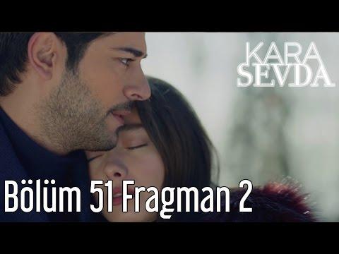 Kara Sevda 51. Bölüm 2. Fragman