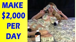 How To Make Money Online 2016 & 2017 - Earn Money Fast $2,000 Per Day