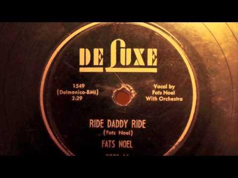 Ride Daddy Ride - Fats Noel