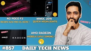 No Poco F2,Samsung-AMD Radeon Mobile GPU,WWDC 2019 Highlights,Instagram Down,Mi Band 4 Launch #857