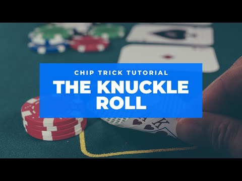 Poker Chip Tricks - The Knuckle Roll