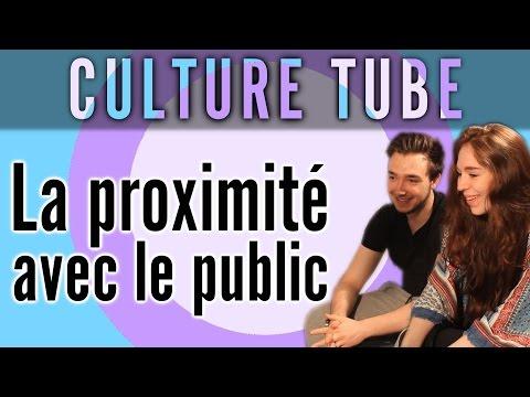 Culture Tube - La proximité avec le public