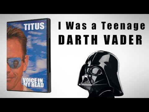 I was a teenage Darth Vader