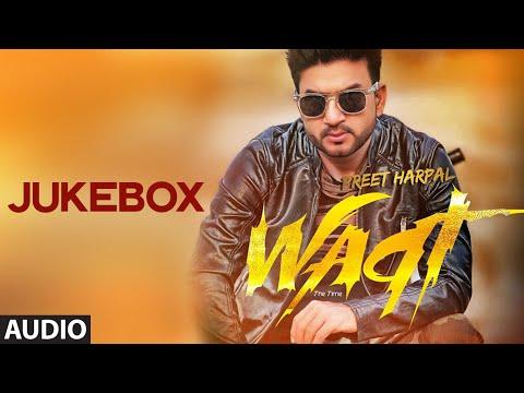 Preet Harpal: Waqt (full Album) Audio Songs | Jukebox | Punjabi Songs Latest video