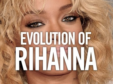 Evolution of... Rihanna