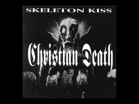 Christian Death - Skeleton Kiss