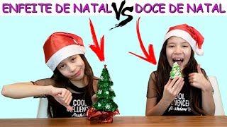 ENFEITE DE NATAL VS DOCE DE NATAL