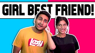 WHEN YOU HAVE A GIRL BEST FRIEND Ft. Pataakha | Anmol Sachar | Kahani Girl Bestie Ki