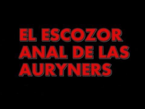 El Escozor Anal De Las Auryners video