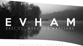 Zayi ft. Mars For Martians - Evham (Official Teaser)