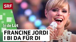 SRF Bi De Lüt - Live - Francine Jordi «I Bi Da Für Di»