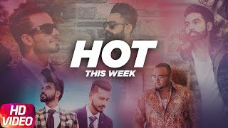 Hot This Week | Mankirt Aulakh | Parmish Verma | Amrit Maan | Goldy | Deep Jandu | Latest Songs 2018