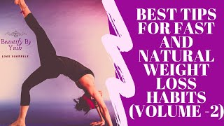 """ VOLUME - 2"" BEST TIPS FOR FAST AND NATURAL WEIGHT LOSS HABIT // WEIGHT LOSS HACKS.. ????"