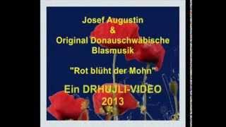 Rot blüht der Mohn -Josef Augustin & Original Donauschwäbische Blasmusik
