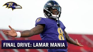 Final Drive: Lamar Jackson Mania Is in Full Force | Baltimore Ravens