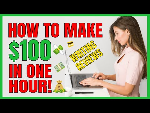 How To Make $100 In ONE HOUR Writing Reviews
