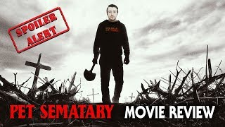 Pet Sematary (2019) - Spoiler Review | Sometimes, Remakes are Better
