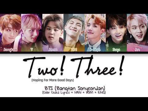 BTS (방탄소년단) - Two! Three! (Hoping For More Good Days) (Color Coded Lyrics/Han/Rom/Eng)