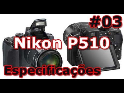 Nikon Coolpix P510 - Super Review - Especificações - PT-BR - Brasil