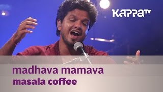 Madhava Mamava - Masala Coffee - Music Mojo Season 3 - Kappa TV