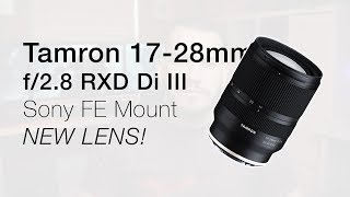 Tamron 17-28mm F2.8 RXD Di III for Sony FE Mount | Preview