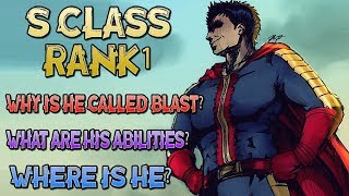 BLAST - S Class Rank 1 Hero Explained / One Punch Man