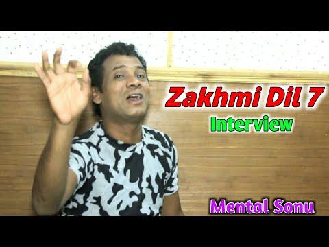 Zakhmi Dil 7 (Mental Sonu) Interview Video-2018