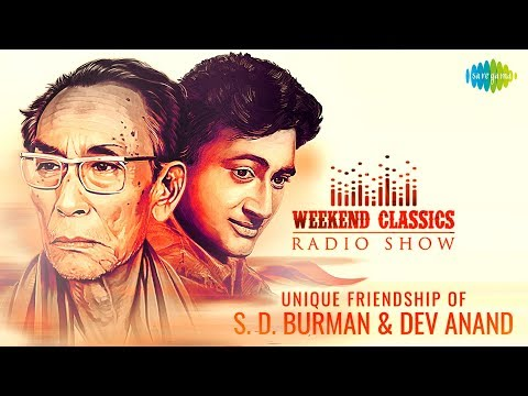Weekend Classic Radio Show | Dev Anand & S. D. Burman's Friendship Special | Phoolon Ke Rang Se..