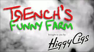 Trench's Funny Farm: UK Edition - 11/12/2018 -  Live #vaping & #vape related chat & news