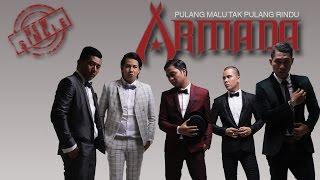 download lagu Armada - Pulang Malu Tak Pulang Rindu gratis