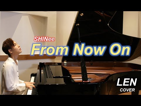 SHINee - From Now On (Cover) - LEN