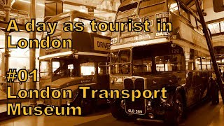 A day as a tourist in London #01 London Transport Museum