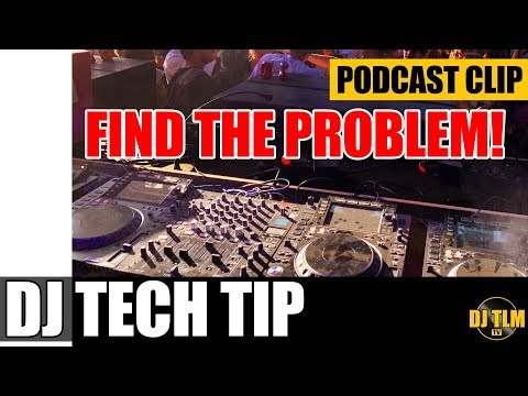 Find the problem (DJ gear tech issues) - Share the Knowledge