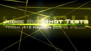 Taurus Judge buckshot ammo test: Federal 410 Handgun 000 vs 4 buck in ballistic gel