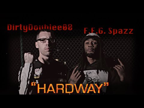 DirtyDoublee00 F.E.G. Spazz - Hardway (Official Musik Video) MP3