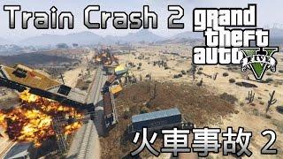 GTA5 PC - Train Crash Compilation 2