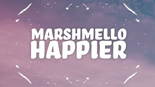 Download Lagu Marshmello, Bastille - Happier (Lyrics) Gratis STAFABAND