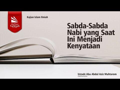 Sabda Sabda Nabi Yang Saat Ini Menjadi Kenyataan  - Ustadz Abu Abdul Aziz Muhtarom