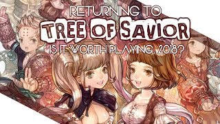 Returning To Tree Of Savior - Is It Worth Playing in 2018!