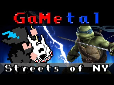 Streets of New York (Teenage Mutant Ninja Turtles 2: The Arcade Game) - GaMetal Remix
