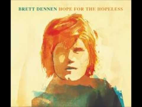 Brett Dennen - Closer To You
