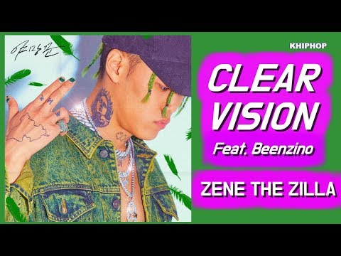 ZENE THE ZILLA (제네더질라)  - CLEAR VISION (Feat. Beenzino) [Lyrics/가사버전]