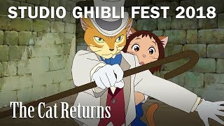 The Cat Returns - Studio Ghibli Fest 2018 Trailer [In Theaters April 2018]