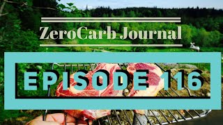 Zero Carb Journal Ep 116