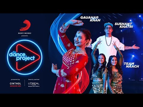 Ep-3 The Dance Project - Gauahar Khan | Sushant Khatri | Team Naach | The Breakup Song | Desi Girl